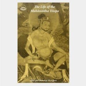 L036 - The Life of the Mahasiddha Tilopa